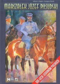 Marszałek Józef Piłsudski (J.L.Englert G.Nowik)