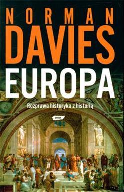 Europa Rozprawa historyka z historią (N.Davies)