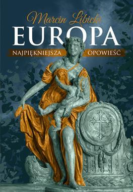 Europa Najpiękniejsza opowieść (M.Libicki)