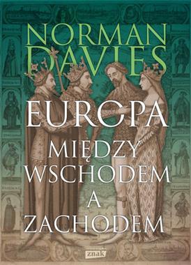 Europa Między Wschodem a Zachodem (N.Davies)