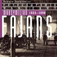 Maksymilian Fajans 1825-1890 Fotografowie Warszawy (D.Jackiewicz)