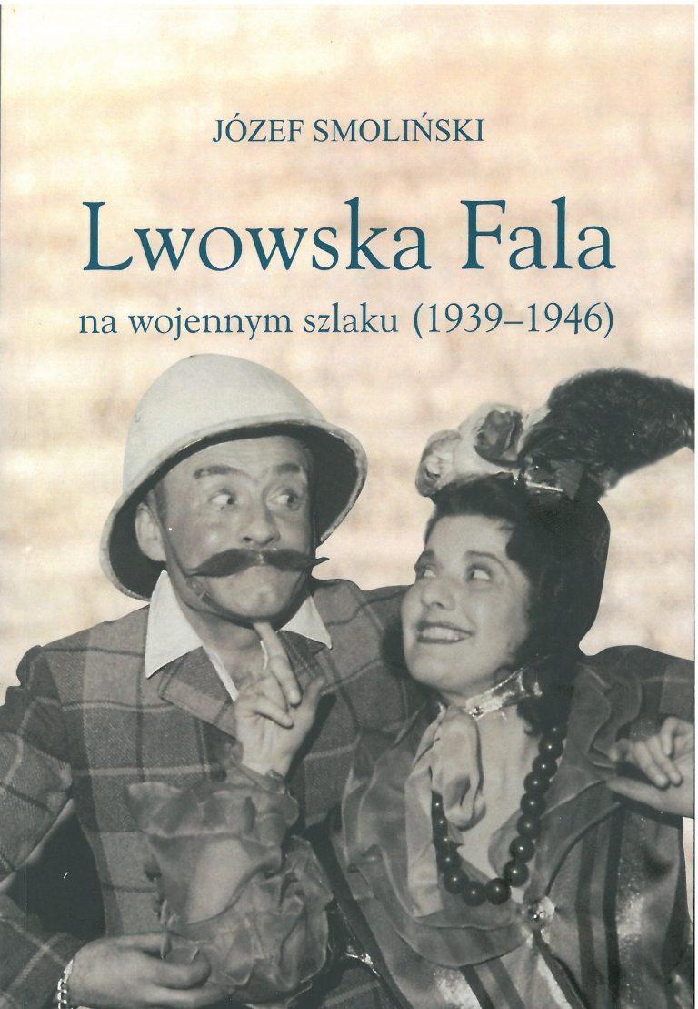 Lwowska Fala na wojennym szlaku 1939-1946 (J.Smoliński)
