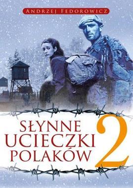 Słynne ucieczki Polaków cz.2 (A.Fedorowicz)