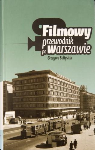 Filmowy przewodnik po Warszawie Wyd.2 (G.Sołtysiak)