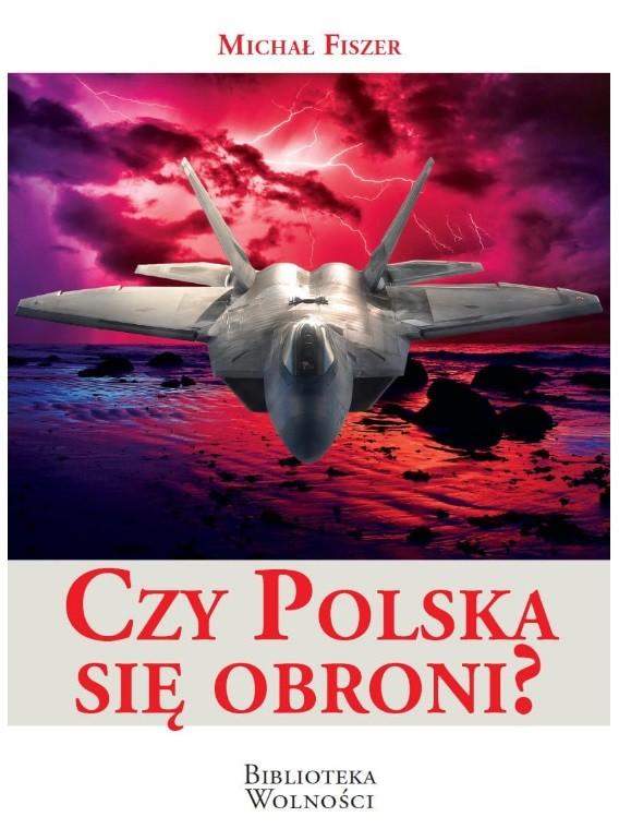Czy Polska się obroni ? (M.Fiszer)