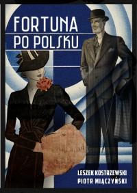 Fortuna po polsku Dynastie, sukces i pieniądze (L.Kostrzewski P.Miączyński)