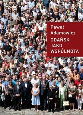 Gdańsk jako wspólnota (P.Adamowicz)