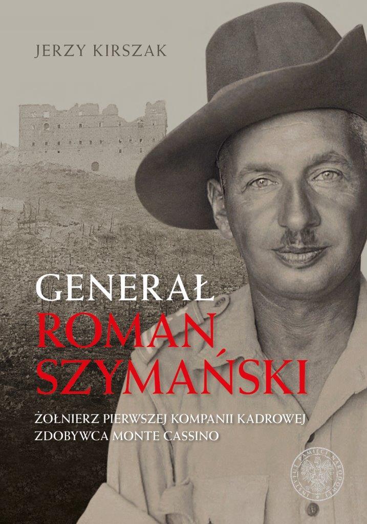 Generał Józef Szymański Żołnierz Pierwszej Kompanii Kadrowej (J.Kirszak)