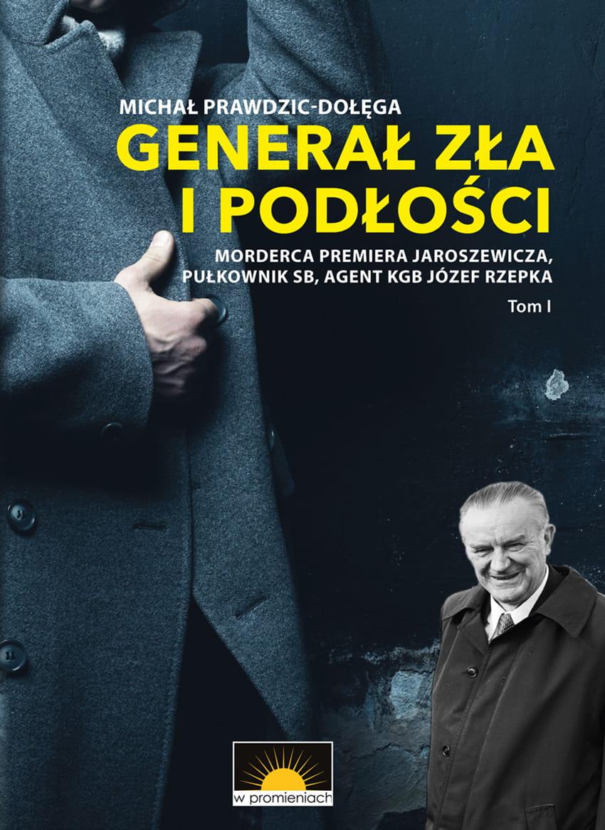 Generał zła i podłości T.1 (M.Prawdzic-Dołęga)