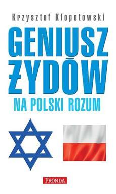 Geniusz Żydów na polski rozum (K.Kłopotowski)