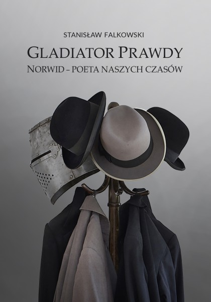 Gladiator prawdy Norwid - poeta naszych czasów (St.Falkowski)