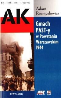 Gmach PAST-y w Powstaniu Warszawskim 1944 (A.Rozmysłowicz)