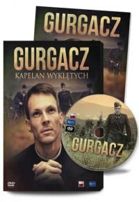 Gurgacz Kapelan Wyklętych DVD (D.Walusiak)