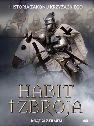 Habit i zbroja DVD Historia Zakonu Krzyżackiego (P.Pitera)