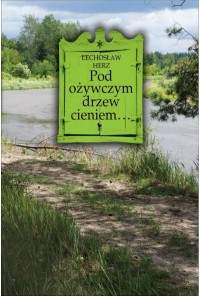 Pod ożywczym drzew cieniem Na podwarszawskim Mazowszu (L.Herz)