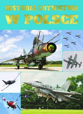 Historia lotnictwa w Polsce (opr.zbiorowe)
