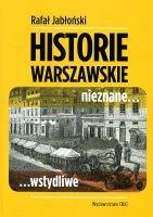 Historie warszawskie nieznane wstydliwe (R.Jabłoński)