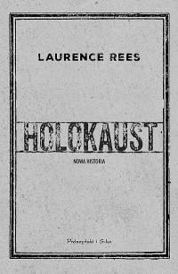 Holokaust Nowa historia (L.Rees)