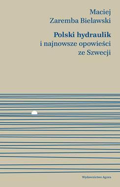 Polski hydraulik i najnowsze opowieści ze Szwecji (M.Z.Bielawski)