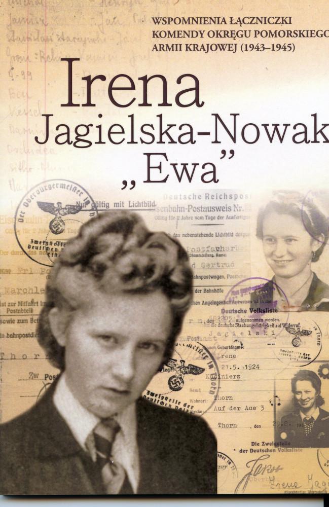 """Wspomnienia łączniczki Komendy Okręgu Pomorskiego AK 1943-45 (I.Jagielska-Nowak """"Ewa"""")"""