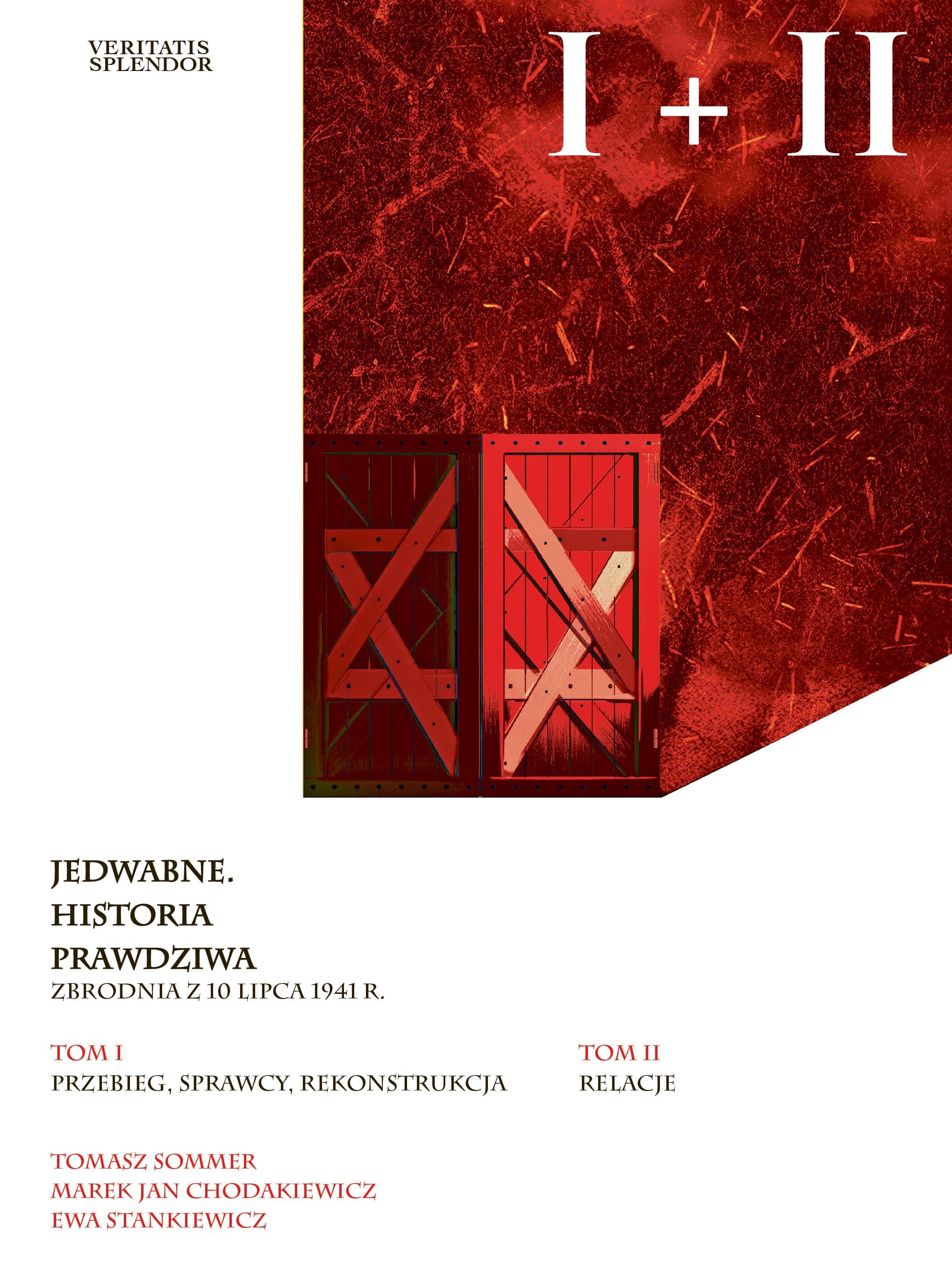 Jedwabne Historia prawdziwa T.1/2 (T.Sommer M.J.Chodakiewicz E.Stankiewicz)