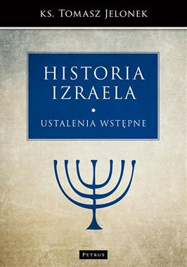 Historia Izraela T.1 Ustalenia wstępne (T.Jelonek)