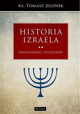 Historia Izraela T.2 Okoliczności początków (T.Jelonek)