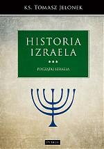Historia Izraela T.3 Początki Izraela (T.Jelonek)