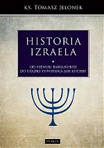 Historia Izraela T.4 Od niewoli babilońskiej do upadku Powstania Bar-Kochby (T.Jelonek)