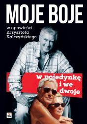 Moje boje w pojedynkę i we dwoje (K.Kalczyński)