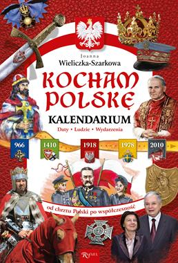 Kocham Polskę Kalendarium (J.Wieliczka-Szarkowa)