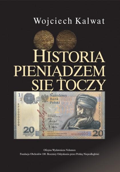 Historia pieniądzem się toczy (W.Kalwat)