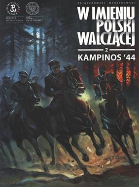 Kampinos 44 W imieniu Polski Walczącej T.2 komiks (S.Zajączkowski K.Wyrzykowski)