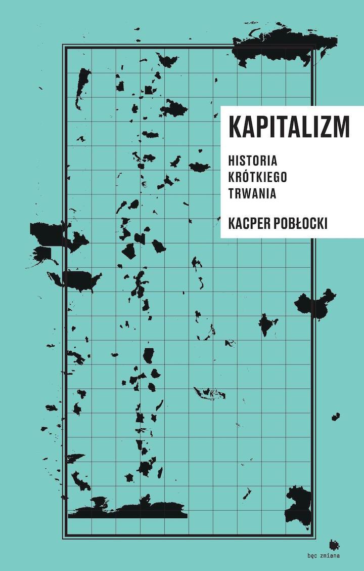 Kapitalizm Historia krótkiego trwania (K.Pobłocki)