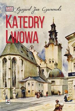 Katedry Lwowa (R.J.Czarnowski)