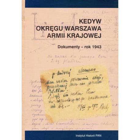 Kedyw Okręgu Warszawa Armii Krajowej Dokumenty rok 1943 (opr.H.Rybicka)