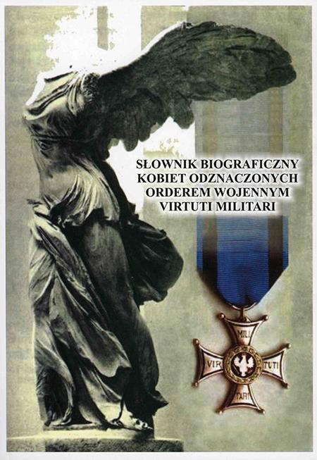 Słownik biograficzny kobiet odznaczonych orderem wojennym Virtuti Militari T.2 H-O