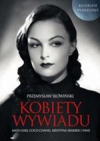Kobiety wywiadu Biografie prawdziwe (P.Słowiński)