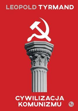 Cywilizacja komunizmu (L.Tyrmand)