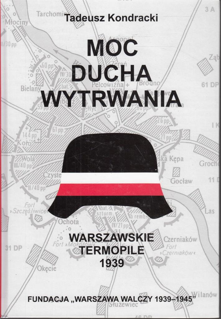 Moc ducha wytrwania Warszawskie Termopile (T.Kondracki)