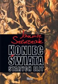 Koniec świata starych elit (J.Szewczak)