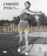 Z radości życia Halina Konopacka (M.Rotkiewicz)