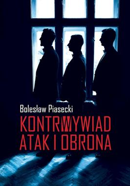 Kontrwywiad Atak i obrona (B.Piasecki)