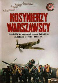 Kosynierzy warszawscy Historia 303 Warszawskiego Dywizjonu Myśliwskiego (opr.K.Węgrzecki)