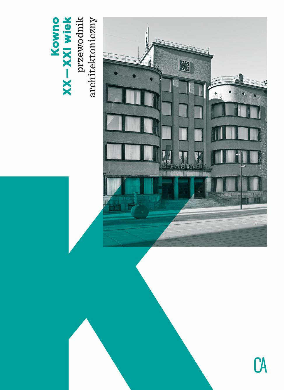 Kowno XX-XXI Przewodnik architektoniczny (red. J.Reklaite)