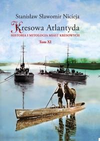 Kresowa Atlantyda T.11 (St.S.Nicieja)