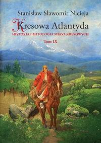 Kresowa Atlantyda T.9 (St.S.Nicieja)
