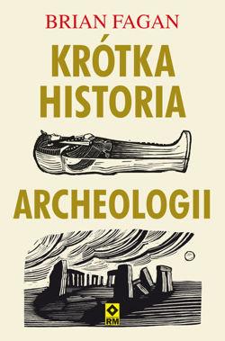 Krótka historia archeologii (B.Fagan)