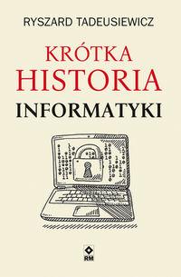 Krótka historia informatyki (R.Tadeusiewicz)