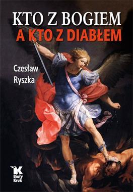 Kto z Bogiem a kto z diabłem (C.Ryszka)